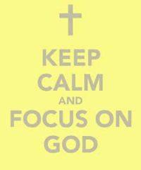 keep-calm-and-focus-on-god